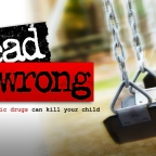 DOCUMENTARY: DEAD WRONG – How Psychiatric Drugs Can Kill Your Child (2010)